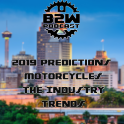Episode 19 – 2019 Annual Predictions – BetweenTwoWheels